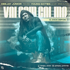DOWNLOAD MP3:  Deejay Júnior - Vai Com Calma (12 anos depois) feat Young Sixties 2020