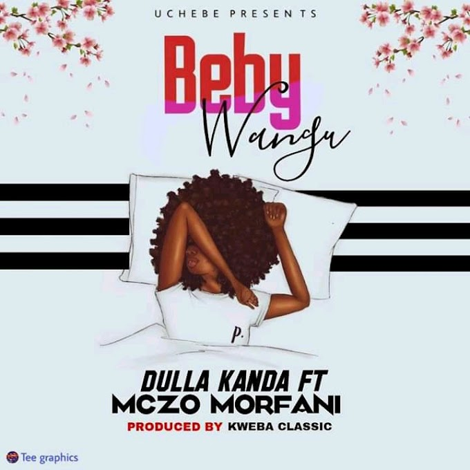 AUDIO | DULLA KANDA X MCZO MORFAN - BEBY WANGU || DOWNLOAD NOW