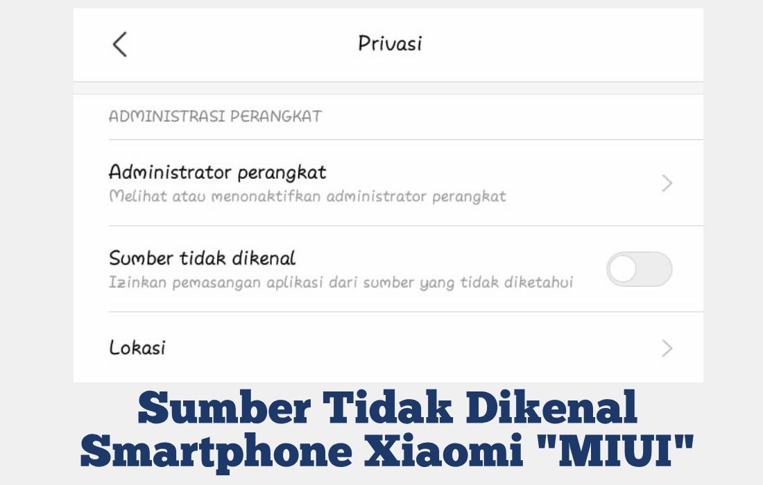 Cara Mengktifkan Aplikasi Sumber Tidak Dikenal di Xiaomi MIUI