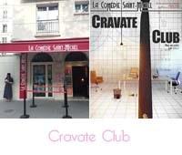 Cravate Club Théâtre La Comédie Saint-Michel