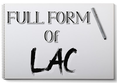 Full form of LAC    What does LAC stands for?    LAC    filltofull.com