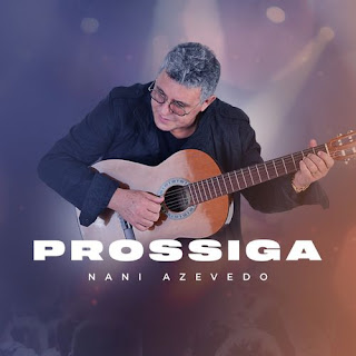 Prossiga - Nani Azevedo