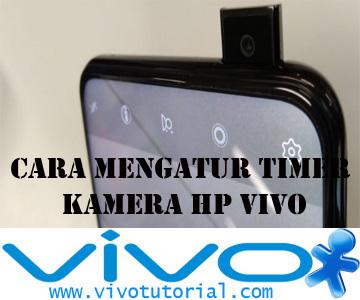 Cara Mengatur Timer Kamera HP VIVO
