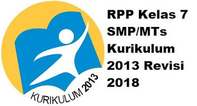 RPP Kelas 7 SMP/MTs Kurikulum 2013 Revisi 2018