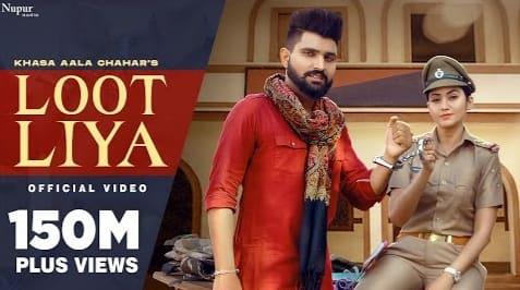 लूट लिया Loot Liya Lyrics in Hindi - Khasa Aala Chahar