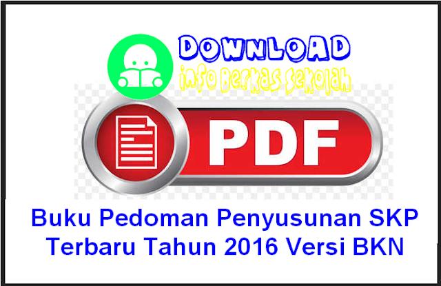 Download Buku Pedoman Penyusunan SKP Terbaru Tahun 2016 Versi BKN