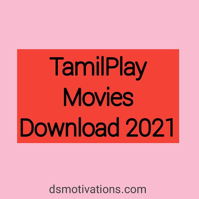 TamilPlay 2020:  300mb TamilPlay Movies 2021 HD movie Download Website