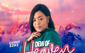 DOWNLOAD: Dew Of Heaven – Chiny Ezike