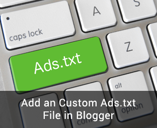 How To Add an Custom Ads.txt File in Blogger BlogSpot