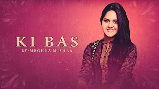 Ki Bas Lyrics Meghna Mishra
