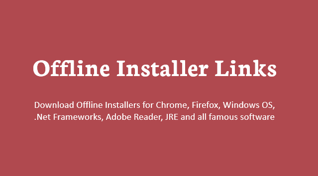 Download Links For Offline Installers For All Famous Software