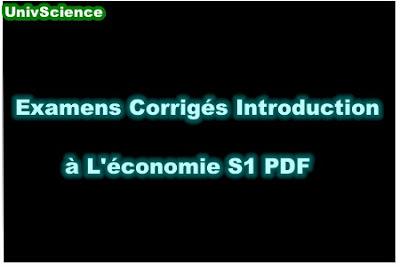 Examens Corrigés Introduction à L'économie  S1 PDF.