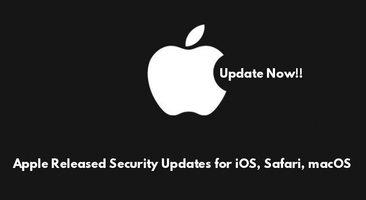 Apple Released Security Updates for iOS, Safari, macOS with the Fixes for Several Security Vulnerabilities