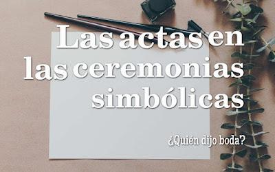 Las actas en las ceremonias simbólicas