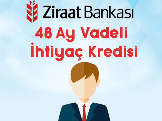 ziraat bankası 48 ay vadeli ihtiyaç kredisi