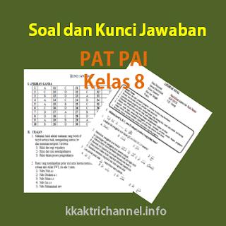 Soal dan Kunci Jawaban PAT PAI Kelas 8 K13