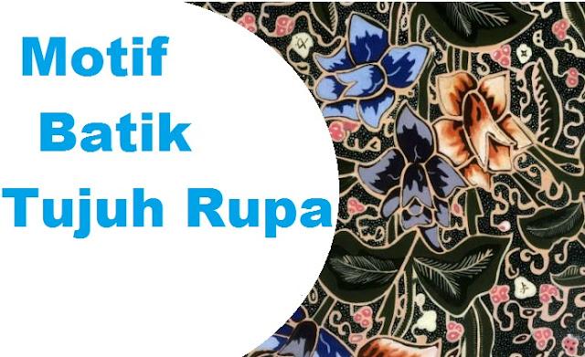 motif batik, motif batik tujuh rupa, motif batik pekalongan, motif batik indonesia, motif batik sogan,  motif kawung, motif parang, motif gentongan, motif mega mendung,  motif keraton, motif pring sedapur, motif kain, motif gambar,motif simple, contoh motif, pengertian motif ahli