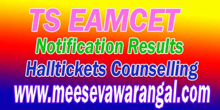 TS EAMCET 2018 Notification TS EAMCET Exam EAMCET 2018 Key Dates EAMCET Application Form-Fee-Halltickets-Results-Counselling