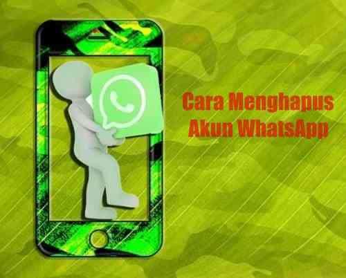 Cara Menghapus Akun Whatsapp dan Yang Terjadi Setelah Menghapusnya