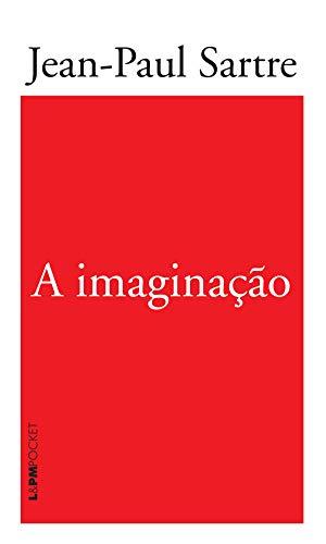 A Imaginação - Jean-Paul Sartre