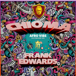 Download Frank Edwards - Chioma (Afro vibe)