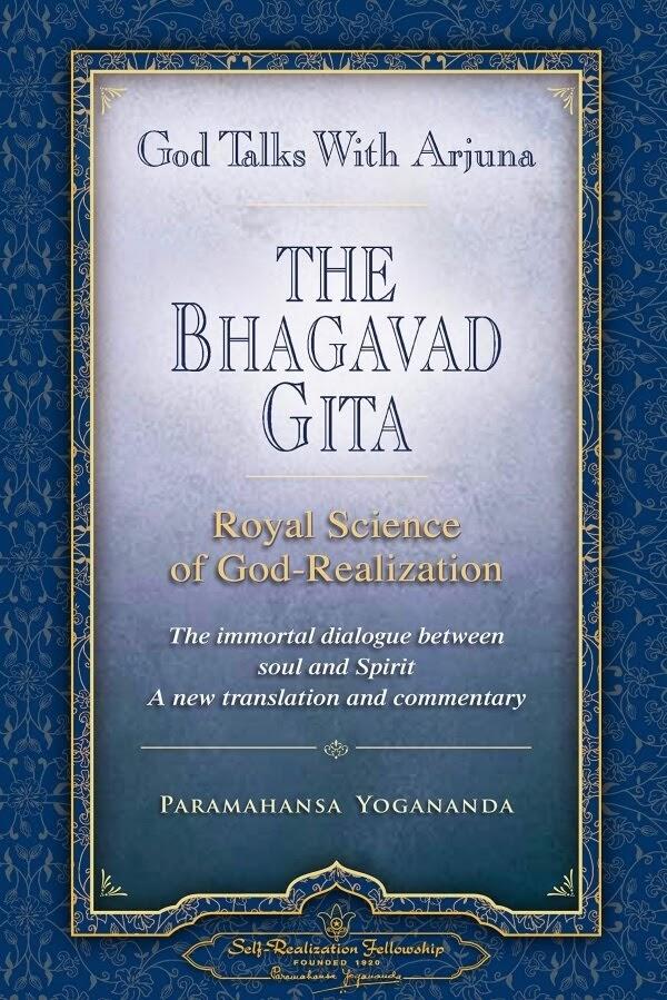 God Talks with Arjuna by Yogananda