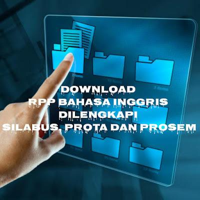 Download Rpp Bahasa Inggris Kelas 7 Semester 1 dan 2 dilengkapi Silabus, Prota dan Prosem kurikulum 2013