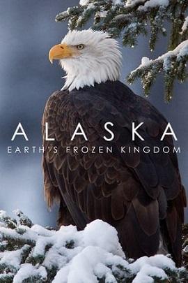 Xem Phim Alaska: Vương Quốc Băng Giá - Alaska: Earth's Frozen Kingdom