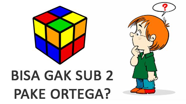 Apakah metode ortega bisa digunakan untuk mencapai sub dua tanpa harus beralih metode ke CLL