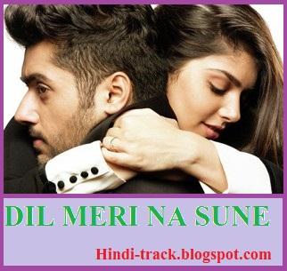 Dil Meri Na Sune Song Lyrics In Hindi – Genius | Atif Aslam