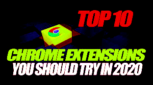 Top 10 Best Chrome Extensions That You Should Use!