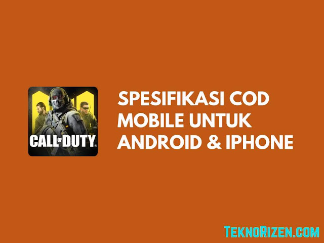 Spesifikasi Call Of Duty Mobile Untuk Android & iPhone