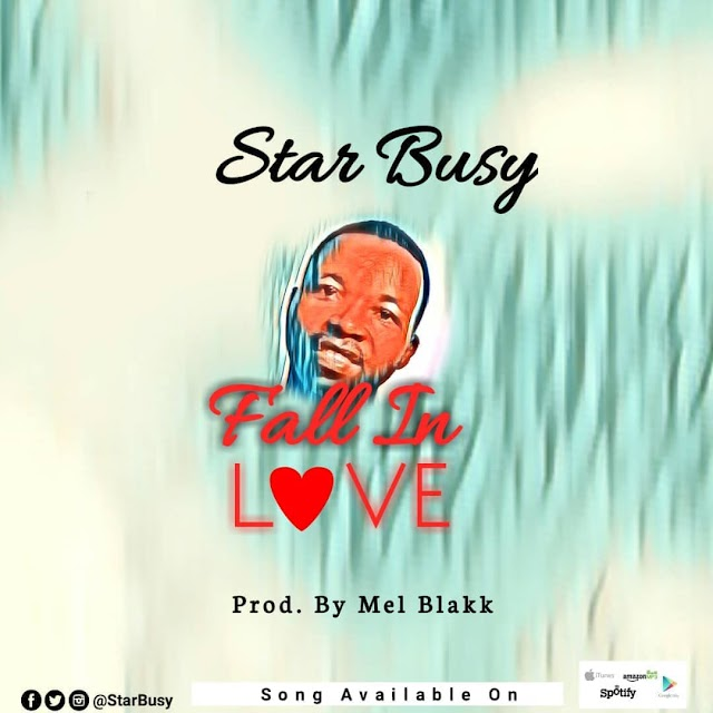 Star Busy -Fall in love  (produce by Mel blakk)