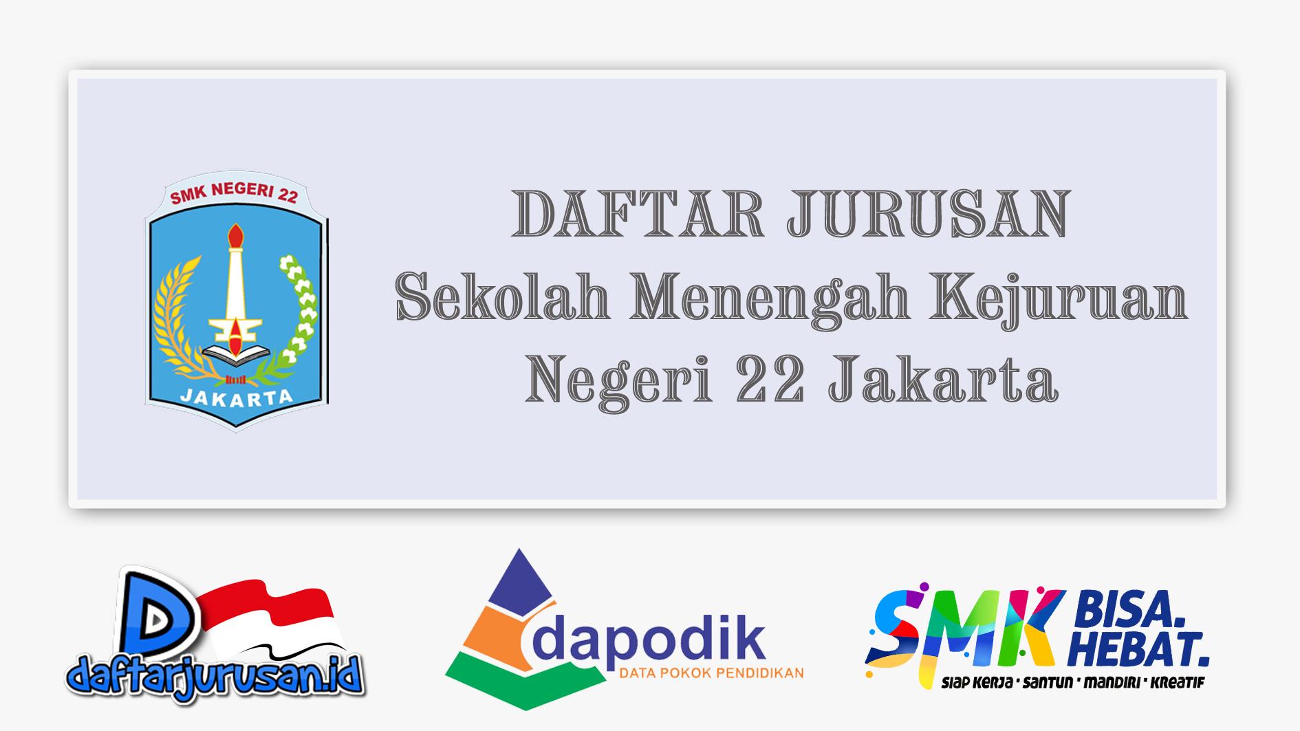 Daftar Jurusan SMK Negeri 22 Jakarta Timur