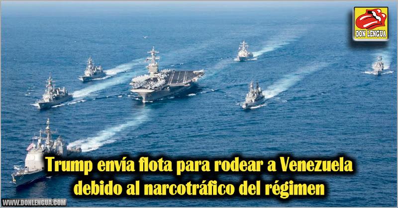 Trump envía flota para rodear a Venezuela debido al narcotráfico del régimen