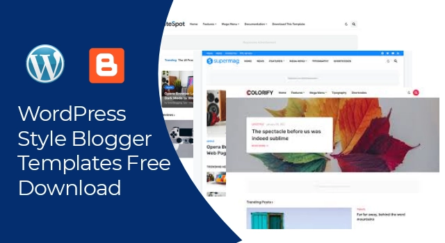 The Best WordPress Style Blogger Templates in 2021