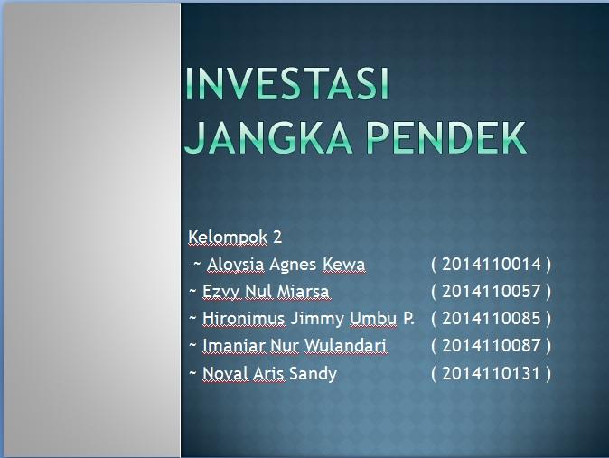 Investasi Jangka Pendek Himaka Unitri