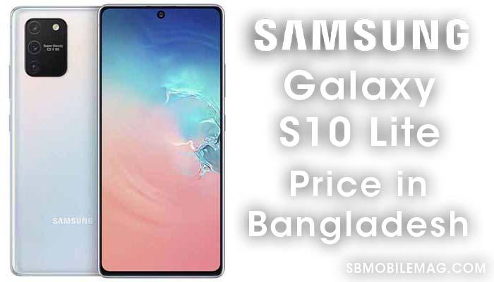 Samsung Galaxy S10 Lite, Samsung Galaxy S10 Lite Price in Bangladesh