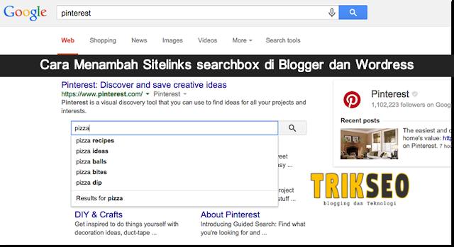 Cara Menambah Sitelinks searchbox di Blogger dan Wordress