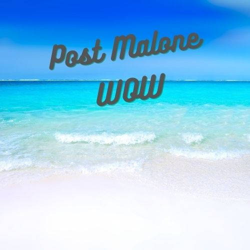 Post Malone wow song lyrics