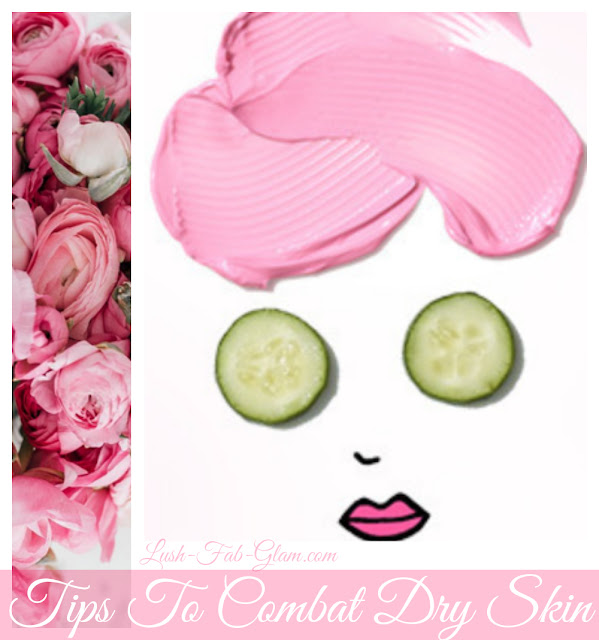 http://www.lush-fab-glam.com/2017/05/how-to-keep-your-skin-from-drying-out.html