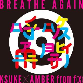 DOWNLOAD MP3 [Single] KSUKE × AMBER from f(x) – BREATHE AGAIN