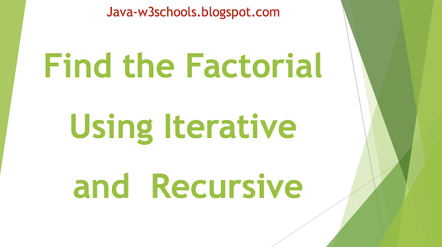 Java Program to Find the Factorial of a Number using Iterative and Recursive