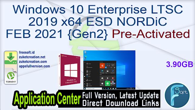 Windows 10 Enterprise LTSC 2019 x64 ESD NORDiC FEB 2021 {Gen2} Pre-Activated