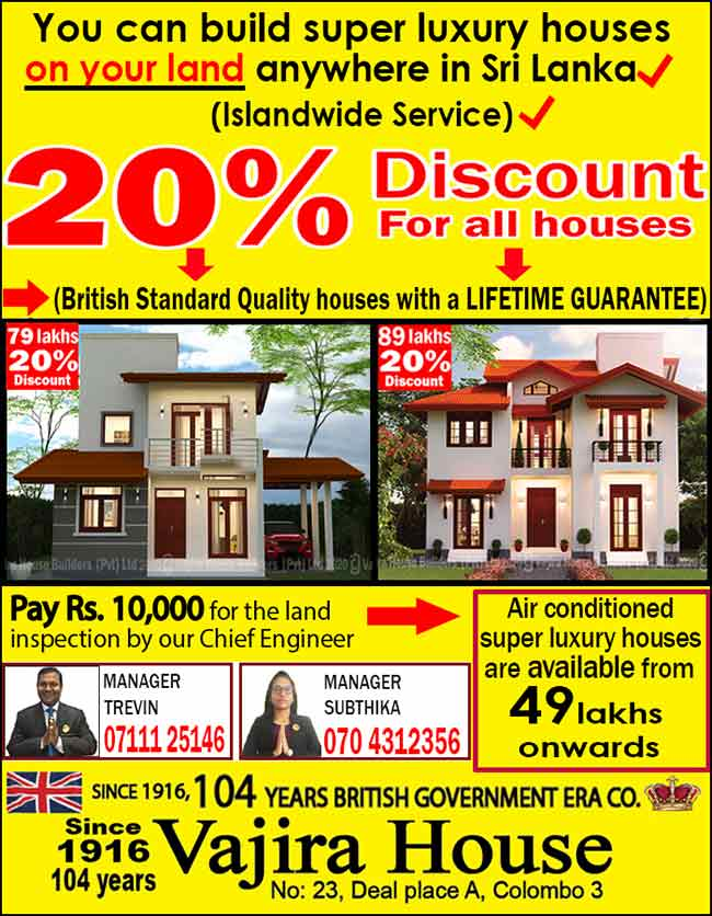 Vajira House Builders  | Rs. 10,000 to start work. A/C houses from 49 lakhs upwards.