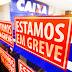 Bancários da Caixa Econômica decretam greve em todo o Brasil hoje