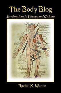 The Body Blog - a fascinating glimpse at the human body book promotion sites Dr. Rachel K. Wentz