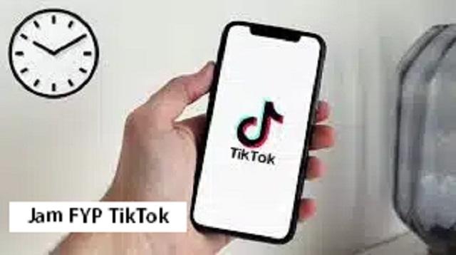 Jam FYP TikTok