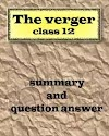 The verger questions answers class 12 | notes | summary