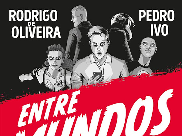 Resenha: Entre mundos - Entre Mundos #1 - Rodrigo de Oliveira & Pedro Ivo